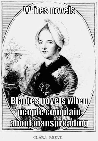 Writes novels. Blames novels when people complain about manspreading.