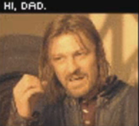 "Boromir talking into his invisible phone: ""HI, DAD."""