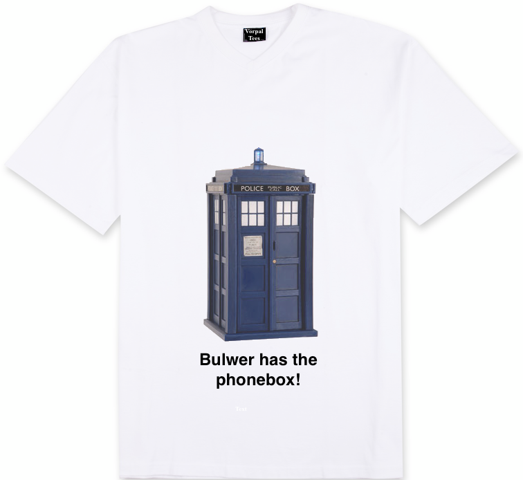 "A tee shirt with a picture of a police box. The text below the police box is ""Bulwer has the phonebox!"""