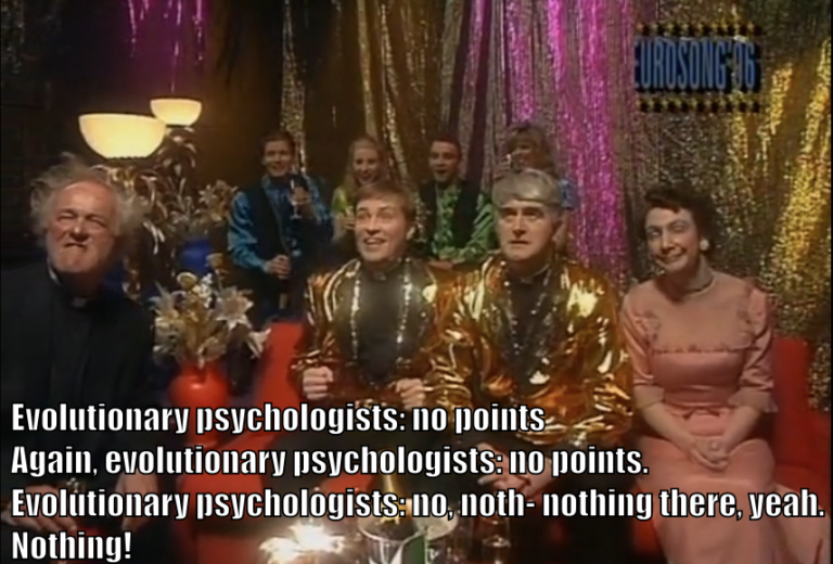 "Fathers Jack, Dougal, and Ted, along with Ms. Doyle, are listening to the Eurosong '96 scores: ""Evolutionary psychologists: no points. Again, evolutionary psychologists: no points. Evolutionary psychologists: no, noth- nothing there, yeah. Nothing!"""
