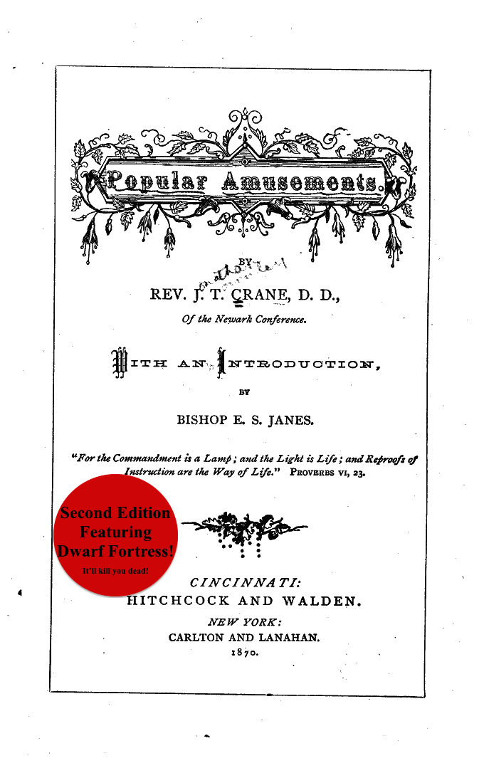 "The title page to Crane's Popular Amusements, with a big sticker saying ""Second Edition Featuring Dwarf Fortress!"" and, in smaller text below that, ""It'll kill you dead!"""
