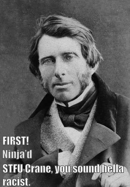 Photo of John Ruskin. Ruskin: FIRST! Crane: Ninja'd. Ruskin: STFU, Crane, you sound hella racist.